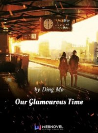 Our Glamorous Time