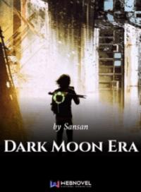 Dark Moon Era