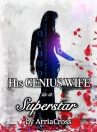 His Genius Wife is a Superstar